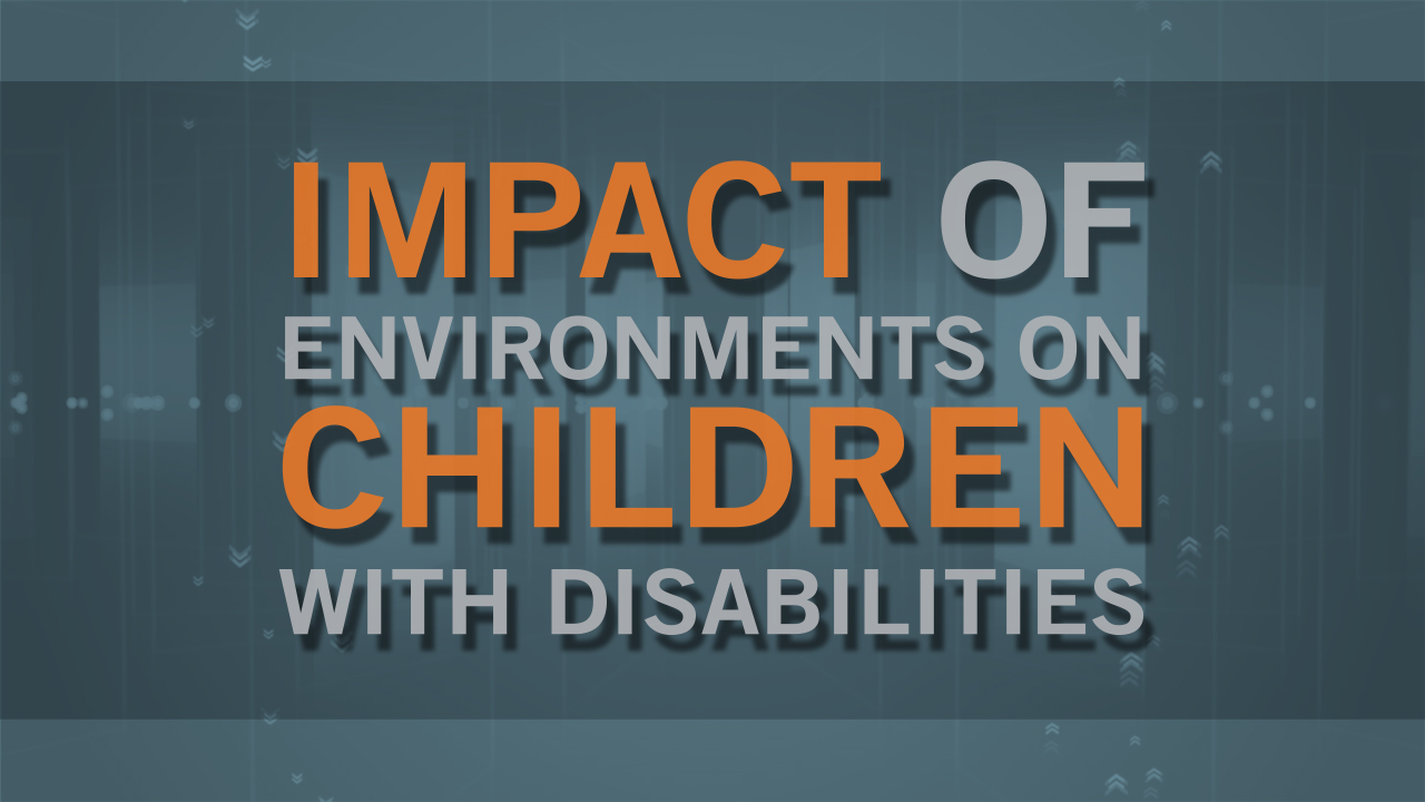 Impact of Environments on Children with Disabilities, April 24, 2015