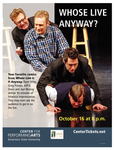 Whose Live Anyway? by Center for Performing Arts