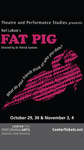 Fat Pig by Center for Performing Arts