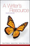 A Writer's Resource: A Handbook for Writing and Research, 4th Edition. (Spiral) by Elaine P. Maimon, Janice Peritz, and Kathleen Yancey