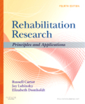 Rehabilitation Research: Principles and Applications, 4th Edition by Russel Carter, Jay Lubinsky, and Elizabeth Domholdt