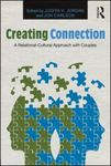 Creating Connection: A Relational-Cultural Approach with Couples by Judith V. Jordan and Jon Carlson
