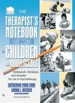 The Therapist's Notebook for Children and Adolescents:  Homework, Handouts, and Activities for Use in Psychotherapy, 2nd Edition