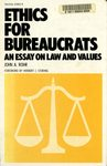 Ethics for Bureaucrats: An Essay on Law and Values, 1st. Edition