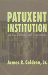 Patuxent Institution: An American Experiment in Corrections
