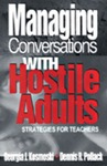 Managing Conversations with Hostile Adults: Stragegies for Teachers