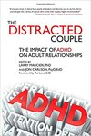 The Distracted Couple: The Impact of ADHD on Adult Relationships by Larry Maucieri and Jon Carlson